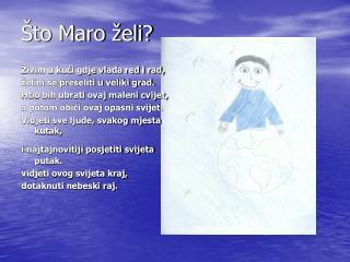 �to Maro �eli?