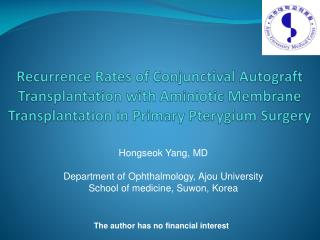 Hongseok Yang, MD Department of Ophthalmology, Ajou University  School of medicine, Suwon, Korea
