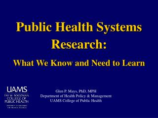 Public Health Systems Research:  What We Know and Need to Learn