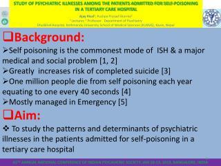 Ajay Risal 1 , Pushpa Prasad Sharma 2 1  Lecturer,  2  Professor   Department of Psychiatry