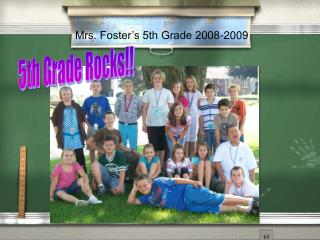 Mrs. Foster�s 5th Grade 2008-2009