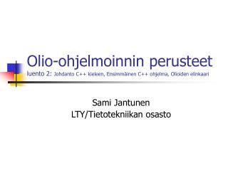 Sami Jantunen LTY/Tietotekniikan osasto