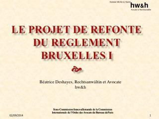 LE PROJET DE REFONTE DU REGLEMENT BRUXELLES I ?