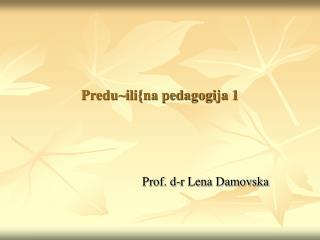 Predu~ili{na pedagogija 1