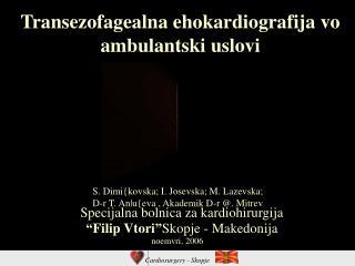 Transezofagealna ehokardiografija vo ambulantski uslovi