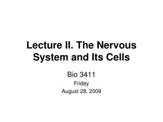 Lecture II. The Nervous System and Its Cells