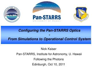 Nick Kaiser  Pan-STARRS, Institute for Astronomy, U. Hawaii Following the Photons