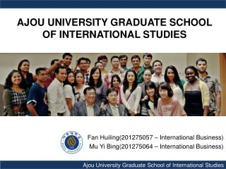 AJOU UNIVERSITY GRADUATE SCHOOL  OF INTERNATIONAL STUDIES