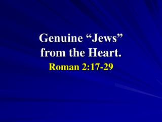 "Genuine ""Jews""                        from the Heart."
