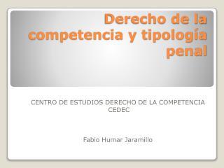 Derecho de la competencia y tipolog�a penal