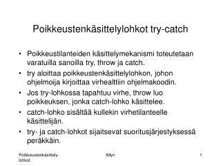 Poikkeustenkäsittelylohkot try-catch