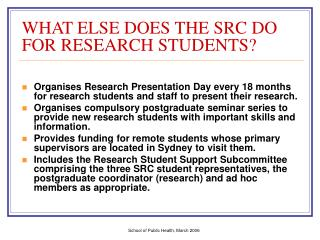 WHAT ELSE DOES THE SRC DO FOR RESEARCH STUDENTS