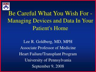 Be Careful What You Wish For -  Managing Devices and Data In Your Patient's Home