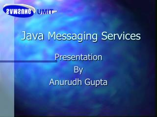 Java  Messaging Services
