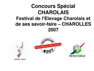 Concours Sp�cial CHAROLAIS Festival de l�Elevage Charolais et de ses savoir-faire � CHAROLLES 2007