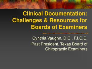 Clinical Documentation: Challenges  Resources for Boards of Examiners