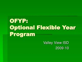 OFYP:  Optional Flexible Year Program