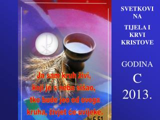SVETKOVINA  TIJELA I KRVI KRISTOVE GODINA C  2013.