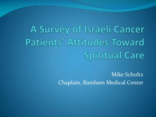 A Survey of Israeli Cancer Patients' Attitudes Toward Spiritual Care