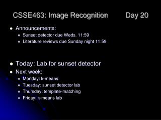 CSSE463: Image Recognition 	Day 20