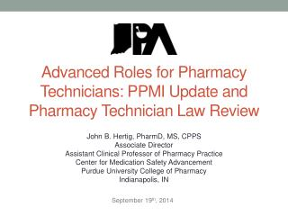 Advanced Roles for Pharmacy Technicians: PPMI Update and Pharmacy Technician Law Review