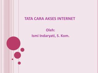 TATA CARA AKSES INTERNET