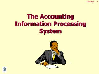 The Accounting Information Processing System