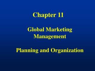 Global Marketing Management  Planning and Organization
