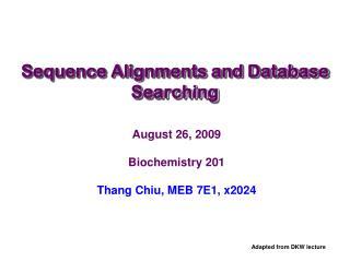 August 26, 2009 Biochemistry 201 Thang Chiu, MEB 7E1, x2024