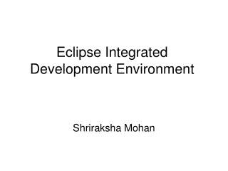 Eclipse Integrated Development Environment