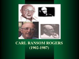 CARL RANSOM ROGERS (1902-1987)