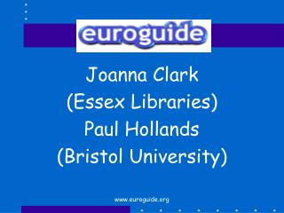 Joanna Clark Essex Libraries Paul Hollands Bristol University