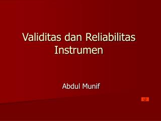 Validitas dan Reliabilitas Instrumen