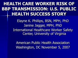 HEALTH CARE WORKER RISK OF BBP TRANSMISSION: U.S. PUBLIC HEALTH SUCCESS STORY