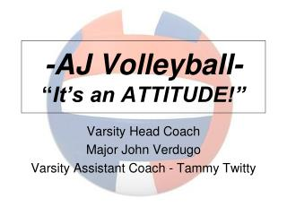 "-AJ Volleyball- "" It's an ATTITUDE!"""