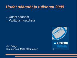 Uudet säännöt ja tulkinnat 2009