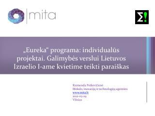 Raimonda Petkevičienė Mokslo, inovacijų ir technologijų agentūra mita.lt 2012-03-29 Vilnius