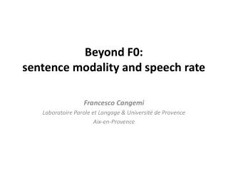 Beyond F0:  sentence modality and speech rate