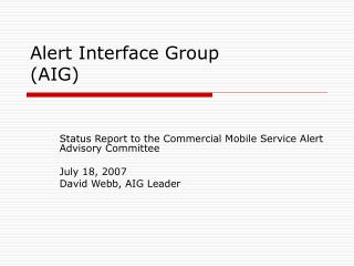 Alert Interface Group (AIG)