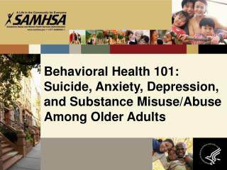 Behavioral Health 101: Suicide, Anxiety, Depression, and Substance Misuse/Abuse Among Older Adults