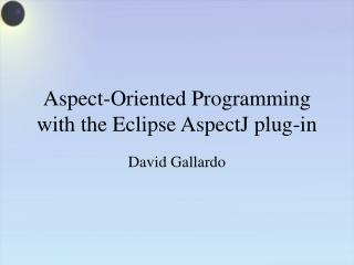 Aspect-Oriented Programming with the Eclipse AspectJ plug-in