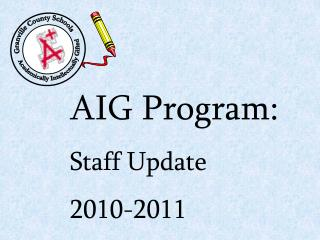 AIG Program: Staff Update 2010-2011