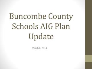 Buncombe County Schools AIG Plan Update