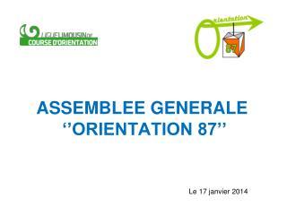 ASSEMBLEE GENERALE   ''ORIENTATION 87''