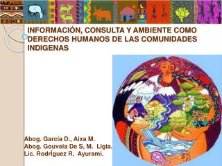 INFORMACIÓN, CONSULTA Y AMBIENTE COMO DERECHOS HUMANOS DE LAS COMUNIDADES INDIGENAS