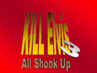 KILL Elvis