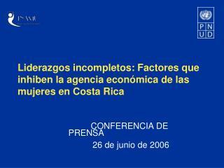 Liderazgos incompletos: Factores que inhiben la agencia económica de las mujeres en Costa Rica