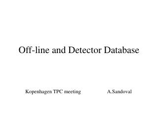 Off-line and Detector Database