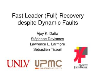 Fast Leader (Full) Recovery despite Dynamic Faults