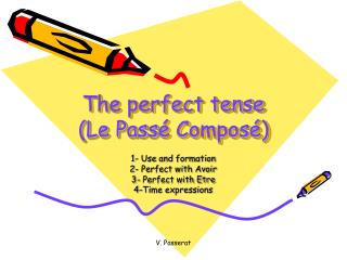 The perfect tense (Le Pass é Composé)
